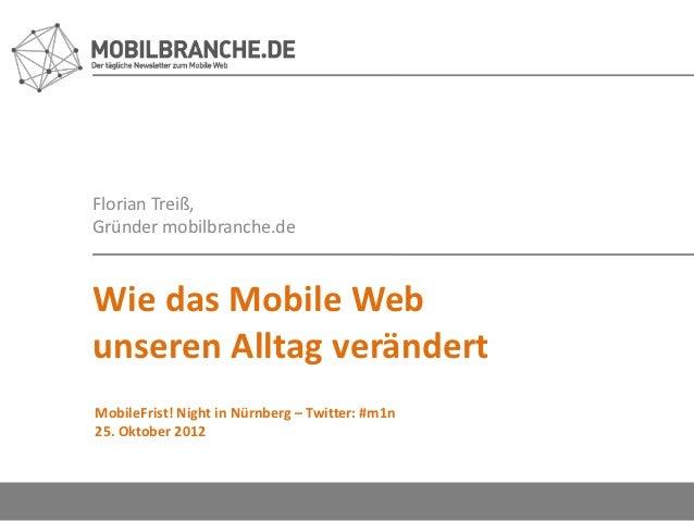 Florian Treiß,Gründer mobilbranche.deWie das Mobile Webunseren Alltag verändertMobileFrist! Night in Nürnberg – Twitter: #...