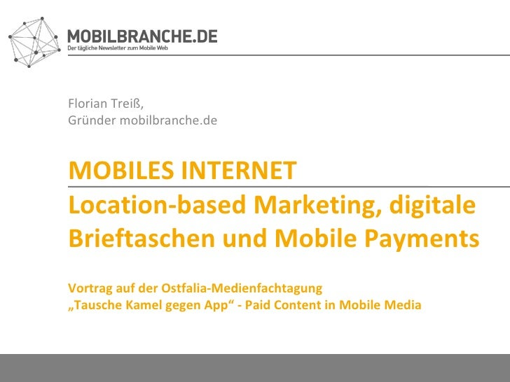 Florian Treiß,  Gründer mobilbranche.de MOBILES INTERNET Location-based Marketing, digitale Brieftaschen und Mobile Paymen...