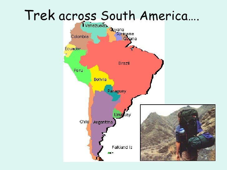 Trek  across South America….