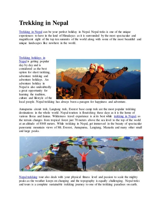 Trekking in Nepal Trekking in Nepal can be your perfect holiday in Nepal. Nepal treks is one of the unique experiences to ...