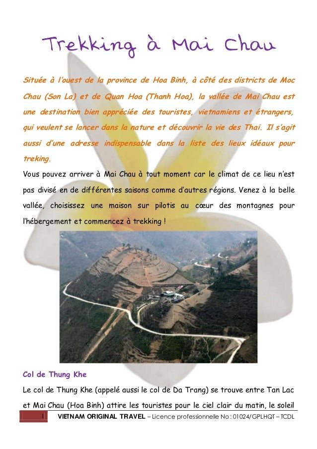 1 VIETNAM ORIGINAL TRAVEL – Licence professionnelle No : 01024/GPLHQT – TCDL Trekking à Mai Chau Située à l'ouest de la pr...