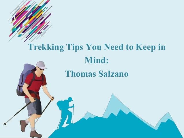 Trekking Tips You Need to Keep in Mind: Thomas Salzano