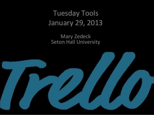 Tuesday ToolsJanuary 29, 2013    Mary ZedeckSeton Hall University
