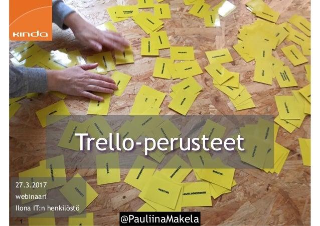 @PauliinaMakela1 27.3.2017 webinaari Ilona IT:n henkilöstö Trello-perusteet