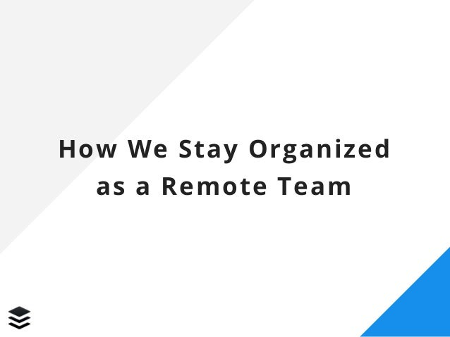 How We Stay Organized as a Remote Team