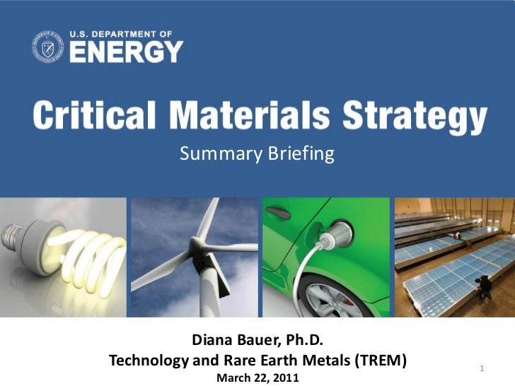 Summary Briefing           Diana Bauer, Ph.D.Technology and Rare Earth Metals (TREM)   1              March 22, 2011