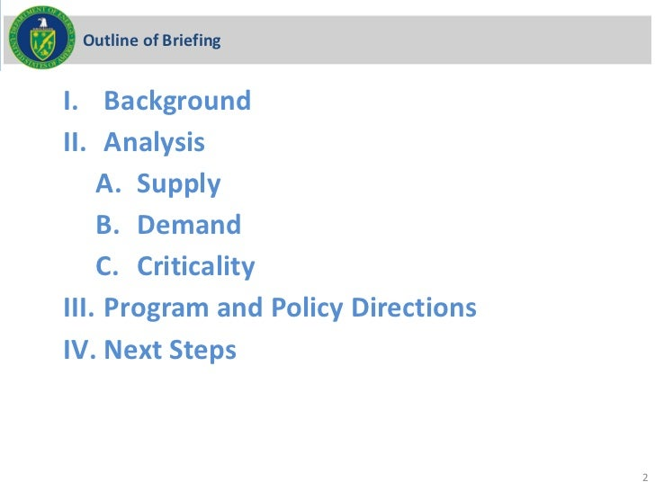 Outline of BriefingI. BackgroundII. Analysis    A. Supply    B. Demand    C. CriticalityIII. Program and Policy Directions...