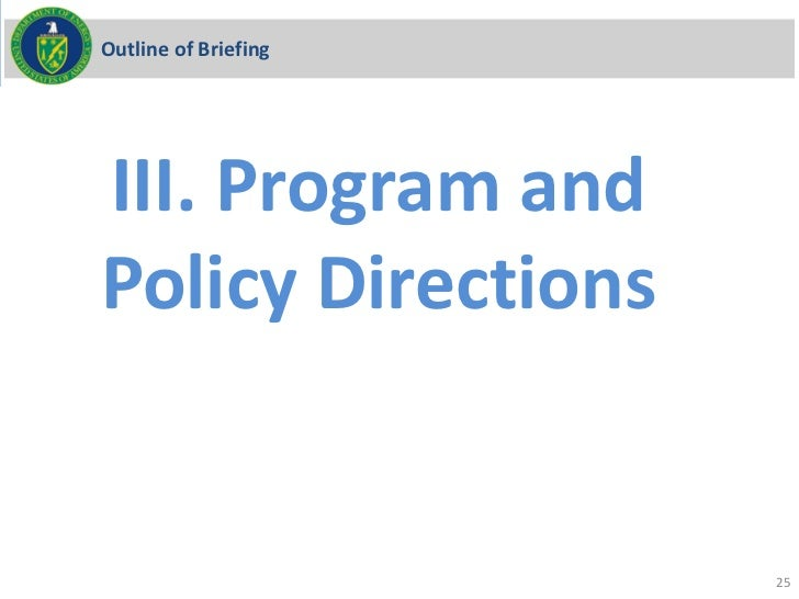 Outline of BriefingIII. Program andPolicy Directions                      25