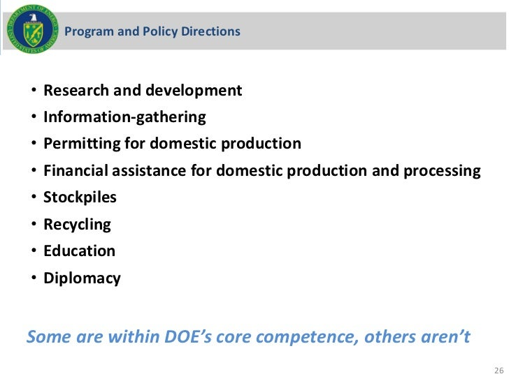 Program and Policy Directions• Research and development• Information-gathering• Permitting for domestic production• Financ...