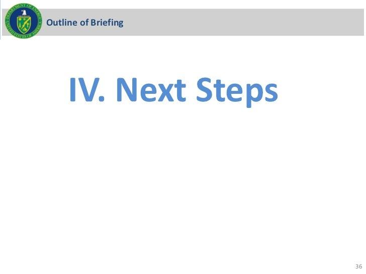 Outline of Briefing     IV. Next Steps                      36