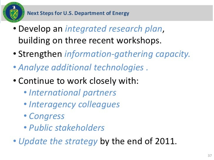Next Steps for U.S. Department of Energy• Develop an integrated research plan,  building on three recent workshops.• Stren...