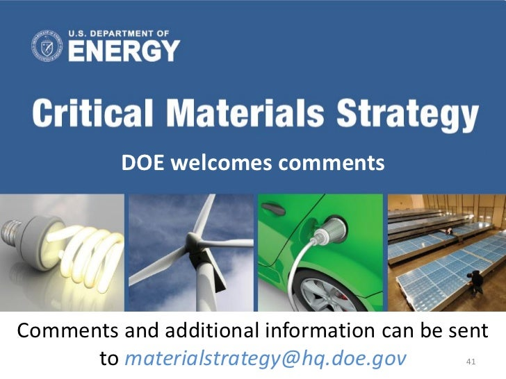 DOE welcomes commentsComments and additional information can be sent      to materialstrategy@hq.doe.gov        41