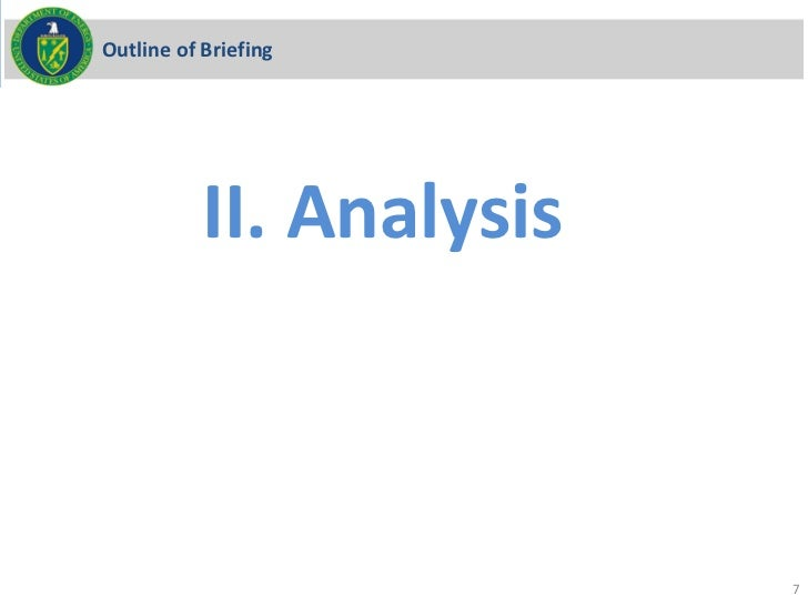 Outline of Briefing           II. Analysis                          7