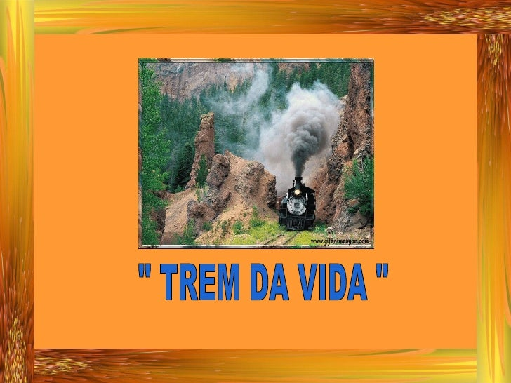 """ TREM DA VIDA """
