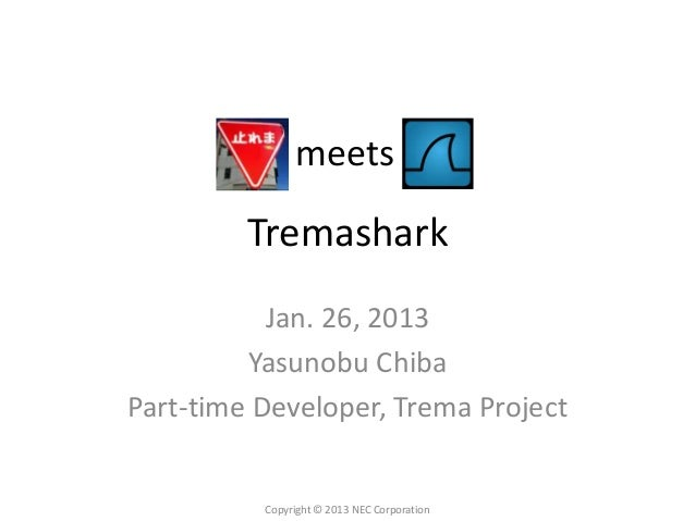 meets         Tremashark           Jan. 26, 2013         Yasunobu ChibaPart-time Developer, Trema Project          Copyrig...