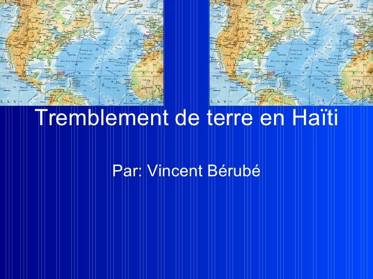 Tremblement de terre en Haïti Par: Vincent Bérubé