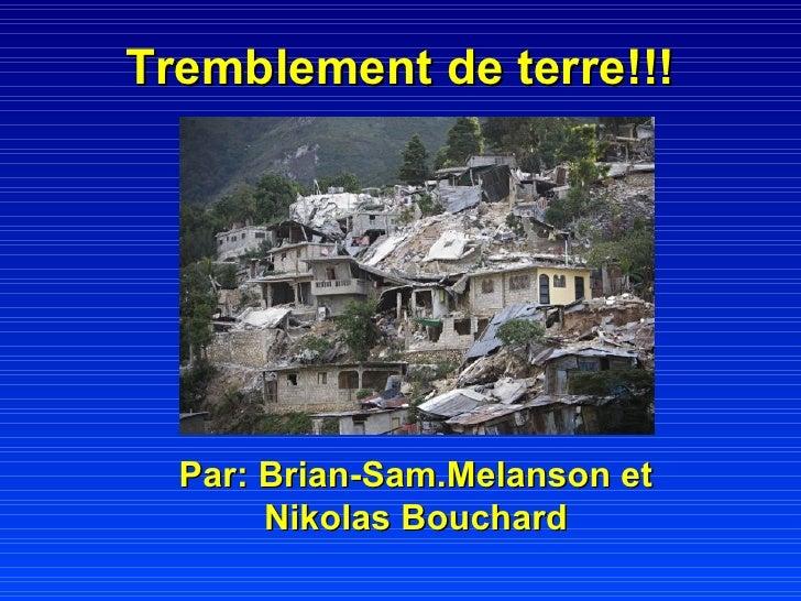 Tremblement de terre!!! Par: Brian-Sam.Melanson et Nikolas Bouchard