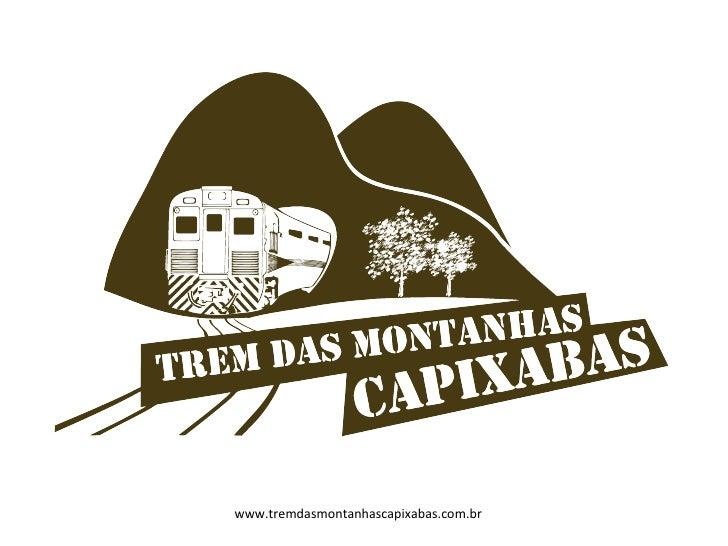 www.tremdasmontanhascapixabas.com.br