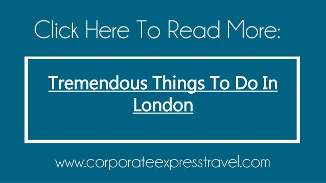 4 Tremendous Things To Do In London