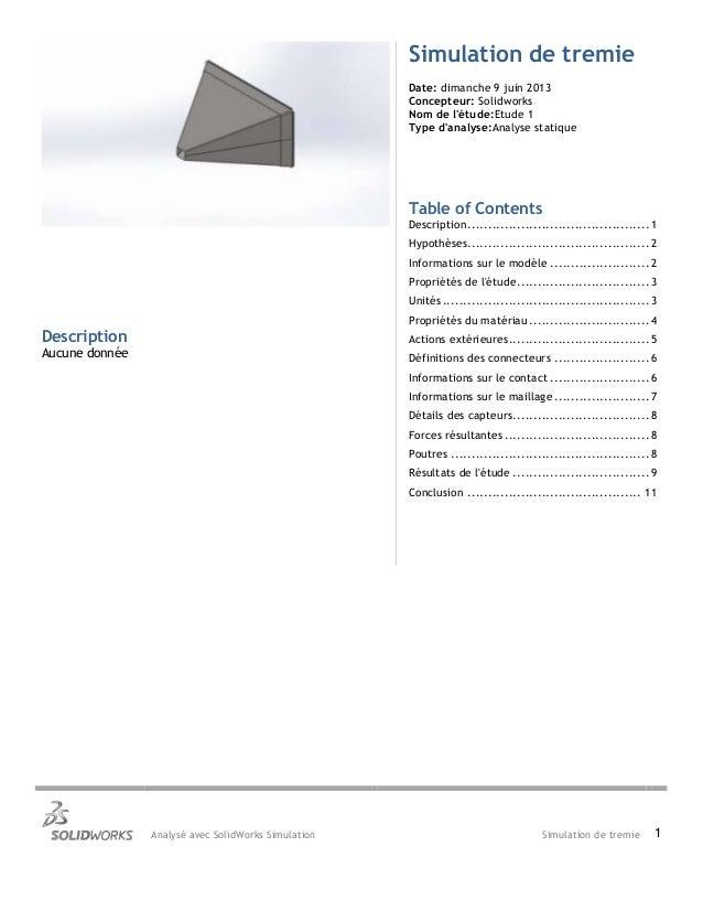 Analysé avec SolidWorks Simulation Simulation de tremie 1Simulation de tremieDate: dimanche 9 juin 2013Concepteur: Solidwo...
