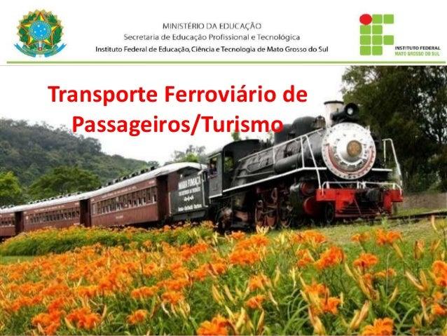 Transporte Ferroviário de Passageiros/Turismo