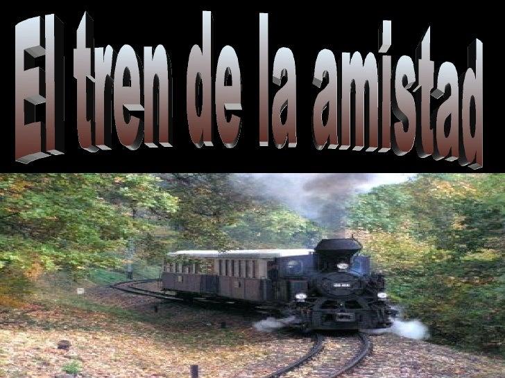 El tren de la amistad