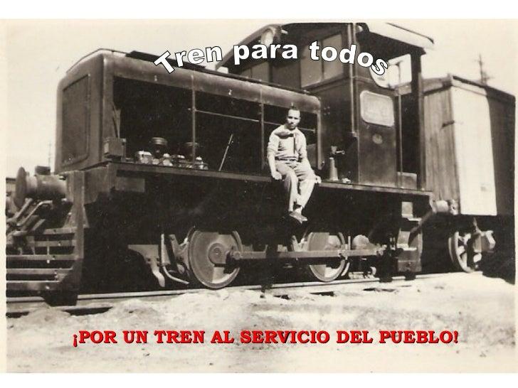 Tren para todos ¡POR UN TREN AL SERVICIO DEL PUEBLO!