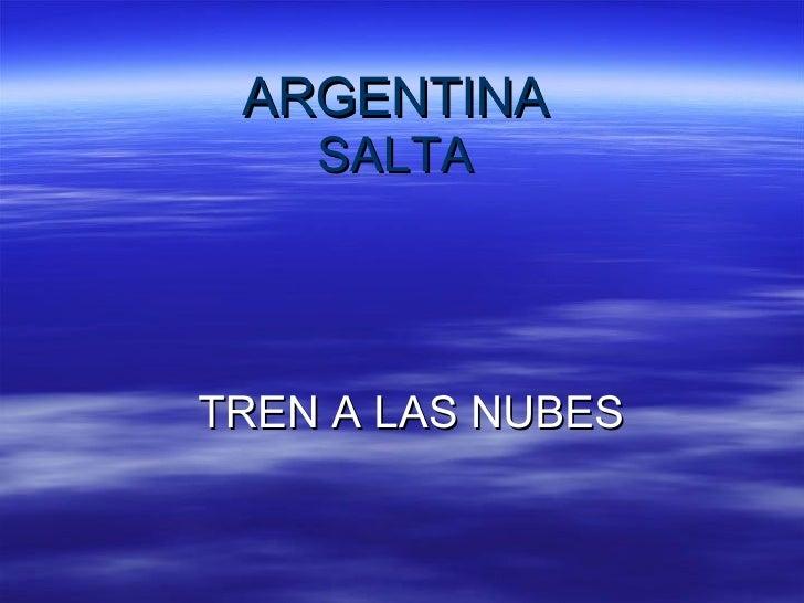 ARGENTINA SALTA TREN A LAS NUBES
