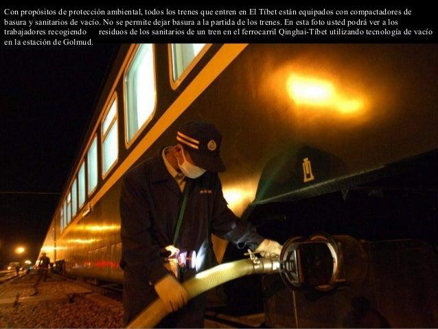 Con propósitos de protección ambiental, todos los trenes que entren en El Tíbet están equipados con compactadores de basur...