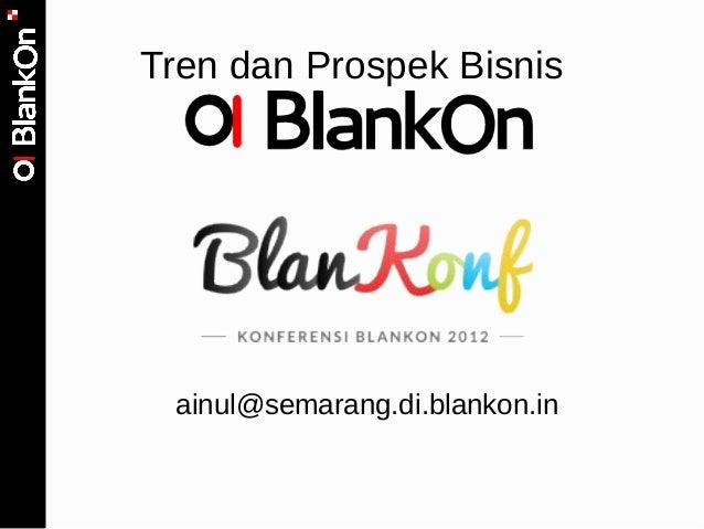 Tren dan Prospek Bisnis ainul@semarang.di.blankon.in