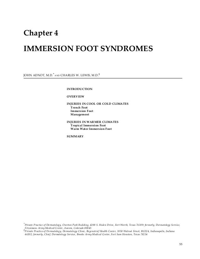Immersion Foot SyndromesChapter 4IMMERSION FOOT SYNDROMESJOHN ADNOT, M.D. * AND CHARLES W. LEWIS, M.D.†                   ...