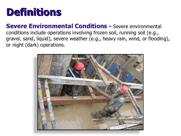 Severe Environmental Conditions  -  Severe environmental conditions include operations involving frozen soil, running soil...
