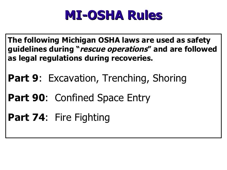 """The following Michigan OSHA laws are used as safety guidelines during """" rescue operations """" and are followed as legal regu..."""