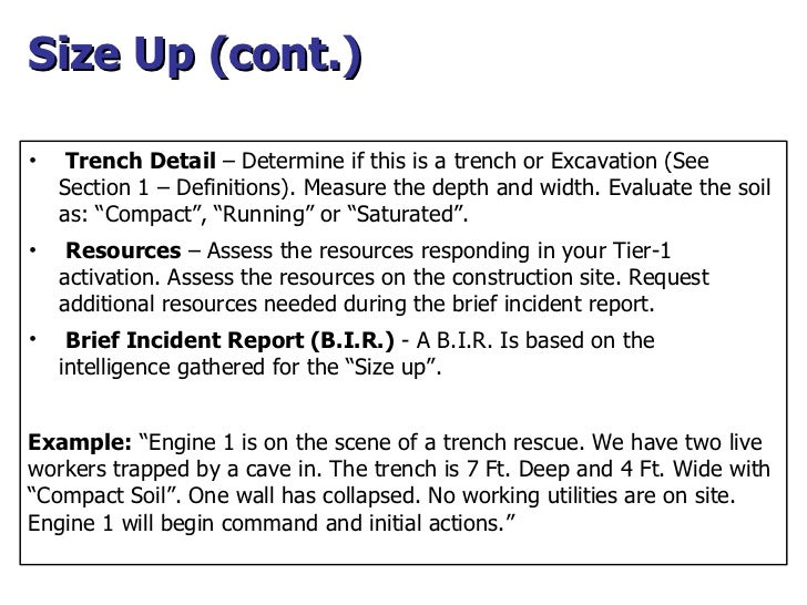 Size Up (cont.) <ul><li>Trench Detail  – Determine if this is a trench or Excavation (See  Section 1 – Definitions). Measu...