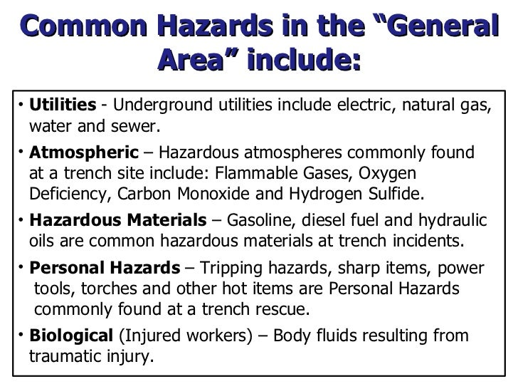 """Common Hazards in the """"General Area"""" include: <ul><li>Utilities  - Underground utilities include electric, natural gas,  w..."""