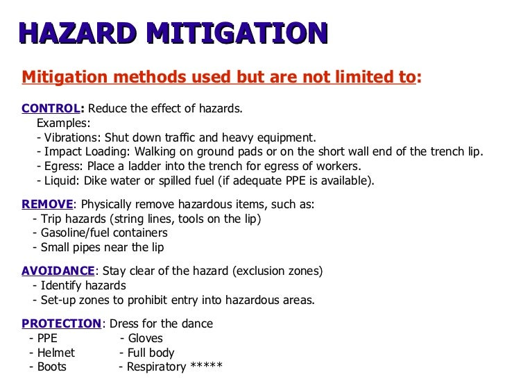 HAZARD MITIGATION Mitigation methods used but are not limited to : CONTROL :  Reduce the effect of hazards. Examples: - Vi...