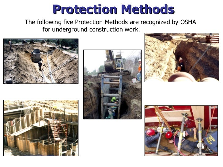 Protection Methods The following five Protection Methods are recognized by OSHA  for underground construction work.