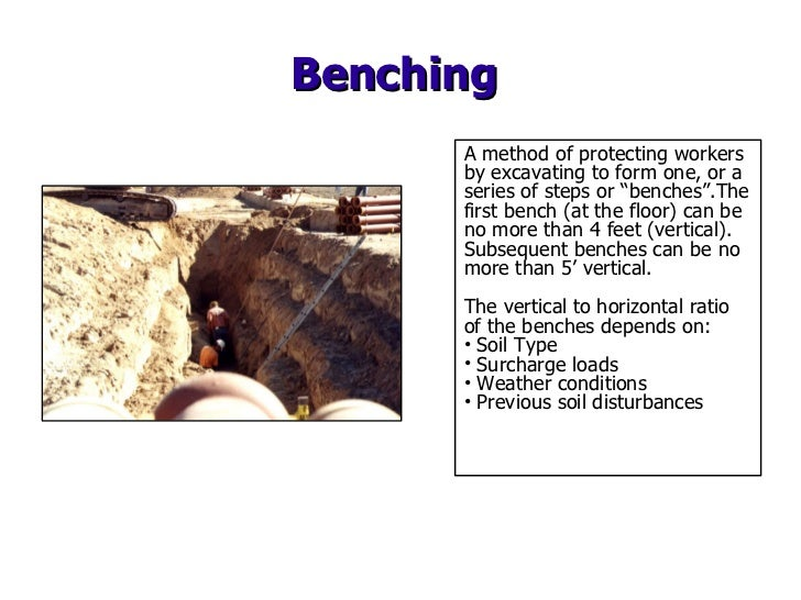 """Benching <ul><li>A method of protecting workers by excavating to form one, or a series of steps or """"benches"""".The first ben..."""
