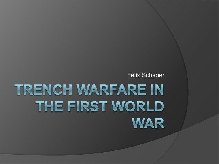Trench warfare in the first world war<br />Felix Schaber<br />
