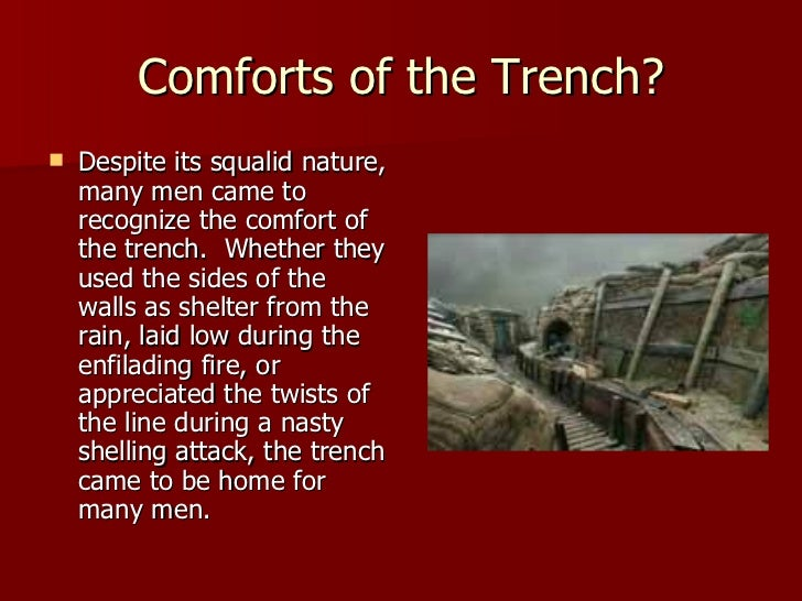 trench warfare essay example World war i was a military conflict that lasted from 1914 to 1918 it was a modern  war with airplanes, machine guns, and tanks however, the commanders often.
