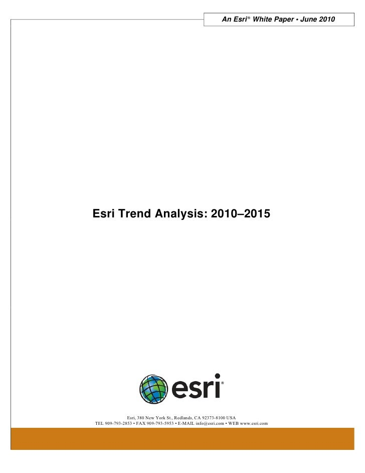 An Esri ® White Paper • June 2010Esri Trend Analysis: 2010–2015              Esri, 380 New York St., Redlands, CA 92373-81...