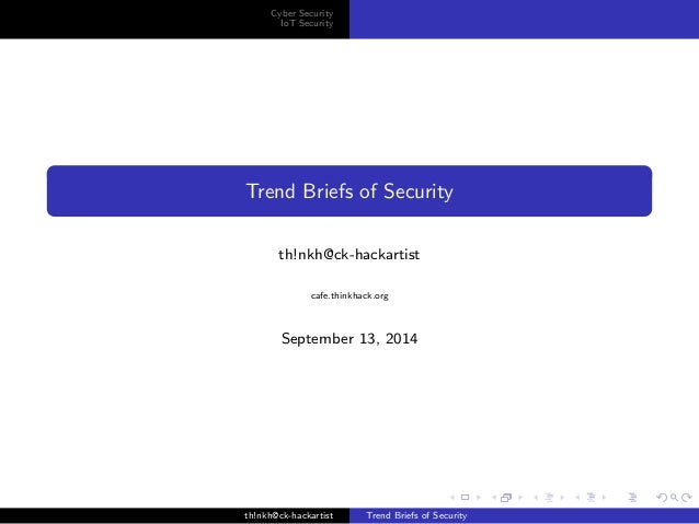 Cyber Security  IoT Security  Trend Briefs of Security  th!nkh@ck-hackartist  cafe.thinkhack.org  September 13, 2014  th!n...