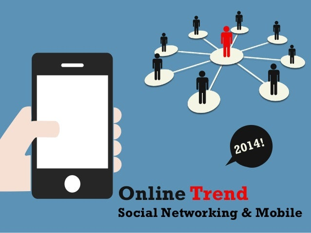 14! 20  Online Trend Social Networking & Mobile