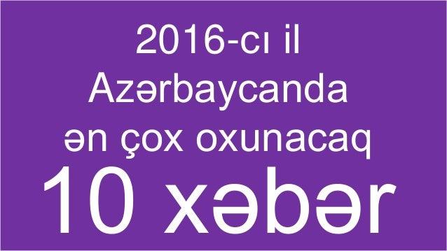 2016-cı il Azərbaycanda ən çox oxunacaq 10 xəbər