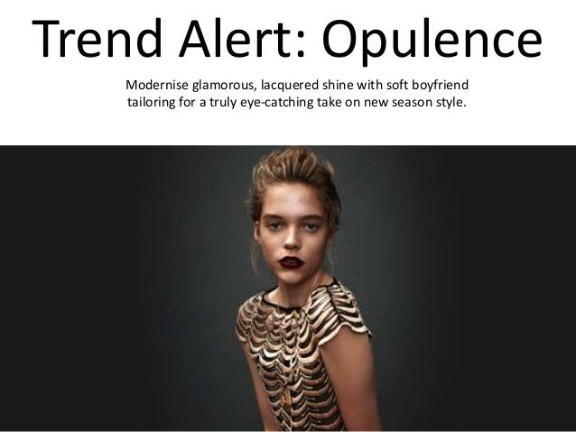 Trend Alert: Opulence Modernise glamorous, lacquered shine with soft boyfriend tailoring for a truly eye-catching take on ...