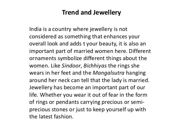 Trend and Jewellery India is a country where jewellery is not considered as something that enhances your overall look and ...
