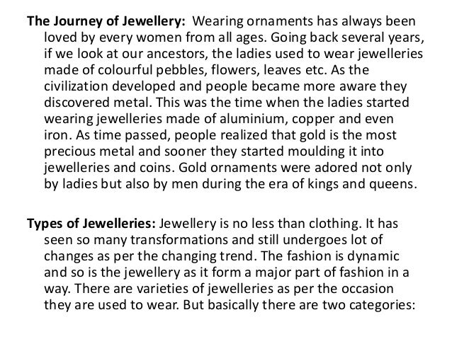 The Journey of Jewellery: Wearing ornaments has always been loved by every women from all ages. Going back several years, ...