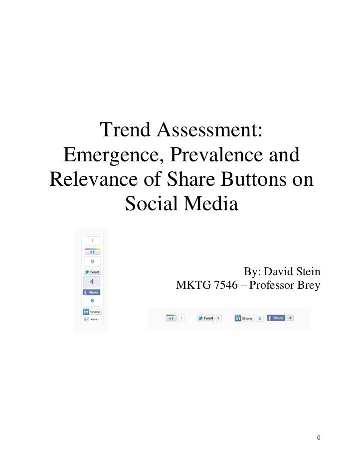 Trend Assessment: Emergence, Prevalence andRelevance of Share Buttons on        Social Media                        By: Da...