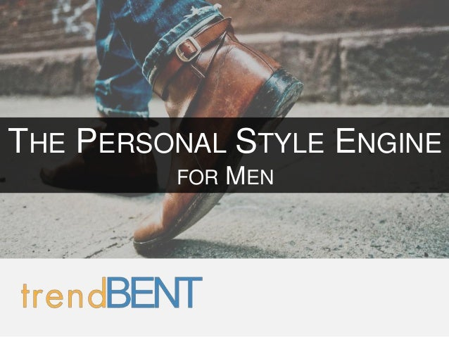 THE PERSONAL STYLE ENGINE         FOR   MEN