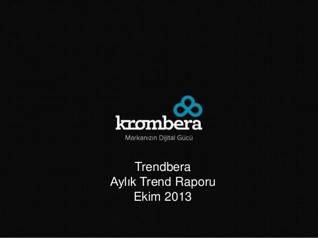 Trendbera Aylık Trend Raporu Ekim 2013